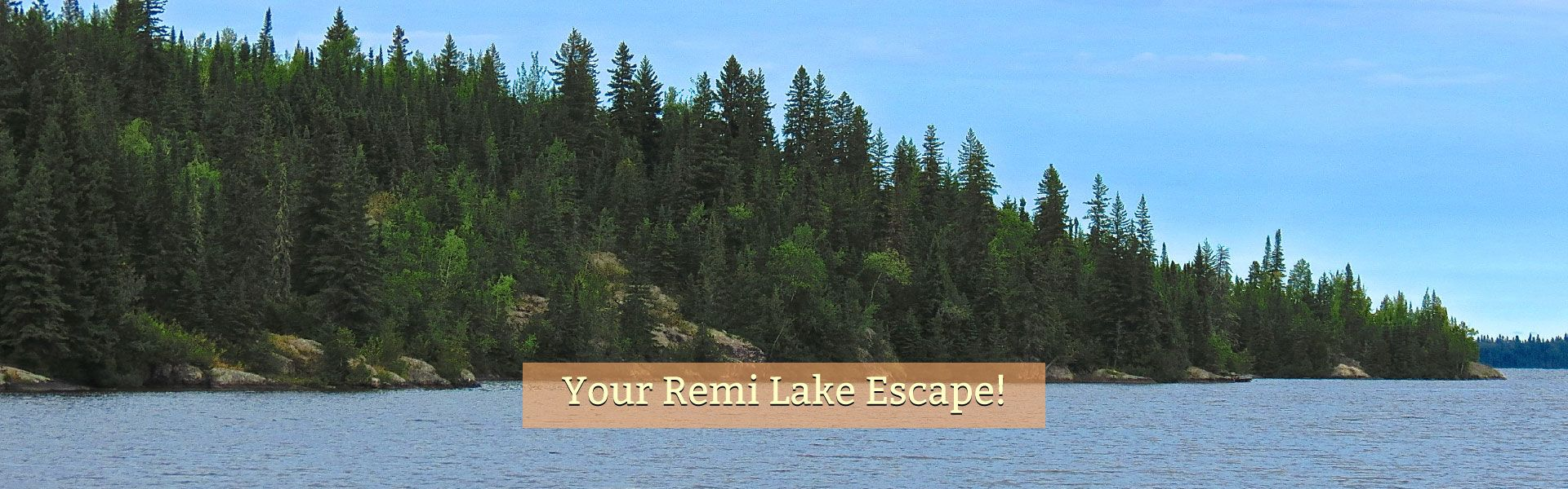 Your Remi Lake Escape! | Remi Lake